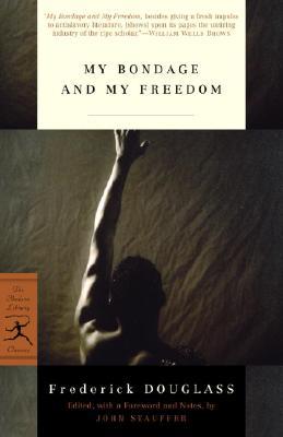 My Bondage and My Freedom By Douglass, Frederick/ Stauffer, John (EDT)/ Stauffer, John
