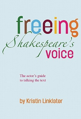 Freeing Shakespeare's Voice By Linklater, Kristin