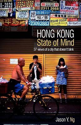 Hong Kong State of Mind By Ng, Jason Y.